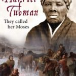 HARRIET TUBMAN THEY CALLED HER MOSES