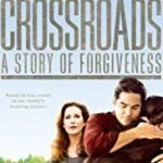 CROSSROADS: STORY OF FORGIVENESS
