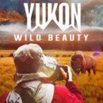 YUKON, WILD BEAUTY