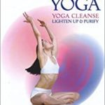 YOGA CLEANSE - LIGHTEN UP AND PURIFY