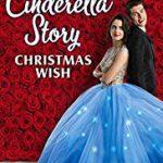 CINDERELLA STORY - CHRISTMAS WISH