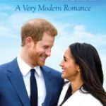 Harry & Meghan - A Very Modern Romance