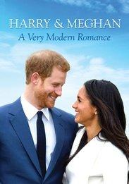 Harry & Meghan - A Very Modern Romance