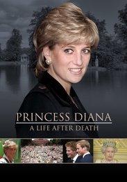 Princess Diana - A Life After Death