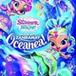SHIMMER & SHINE - SPLASH INTO ZAHRAMAY OCEANEA