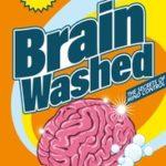 BRAIN WASHED - SECRETS OF MIND CONTROL