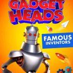 GADGET HEADS - FAMOUS INVENTORS