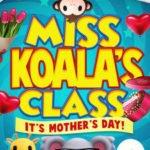 MISS KOALA'S CLASS - IT'S MOTHERS DAY