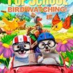 PUP SCHOOL - BIRD WATCHING