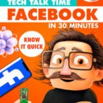 TECH TALK TIME - FACEBOOK IN 30 MINUTES