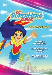 DC SUPER HERO GIRLS - TRIPLE FEATURE