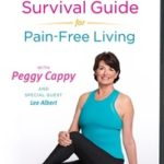 SURVIVAL GUIDE FOR PAIN FREE LIVING - PEGGY CAPPY