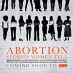 ABORTION - STORIES WOMEN TELL