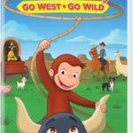 CURIOUS GEORGE: GO WEST - GO WILD