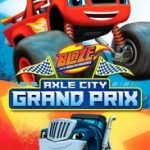 BLAZE & THE MONSTER MACHINES AXLE CITY GRAND PRIX