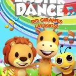 EASTER DANCE - DO GIRAFFES LAY EGGS?