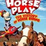 HORSEPLAY - HISTORY OF HORSE RIDING