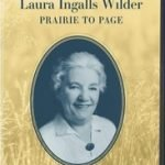 LAURA INGALLS WILDER - PRAIRIE TO PAGE (PBS)