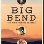 BIG BEND: THE WILD FRONTIER (PBS)