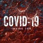 COVID 19 - INSIDE JOB