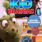 KID BRAINIAC - AMAZING MICROWORLD