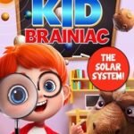 KID BRAINIAC - THE SOLAR SYSTEM