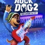 ROCK DOG 2: AROUND THE PARK