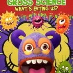 BONKSTERS GROSS SCIENCE - WHAT'S EATING US