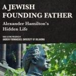 A JEWISH FOUNDING FATHER:HAMILTON'S HIDDEN LIFE