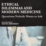 ETHICAL DILEMMAS OF MODERN MEDICINE - QUESTIONS