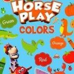 HORSE PLAY JR - COLORS