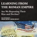 LEARNING FROM THE ROMAN EMPIRE