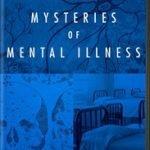 MYSTERIES OF MENTAL ILLNESS (PBS)