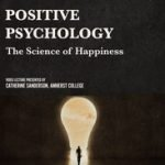 POSITIVE PSYCHOLOGY - SCIENCE OF HAPPINESS